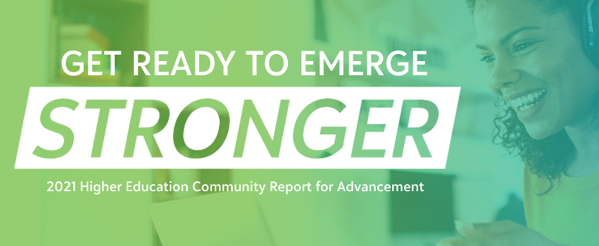 Emerging Stronger: 2021 Higher Education Community Report for Advancement